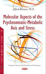 Molecular Aspects of the Psychosomatic-Metabolic Axis & Stress af Alfred Bennun