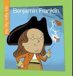 Benjamin Franklin (My Itty Bitty Bio)