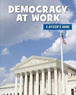 Democracy at Work (21st Century Skills Library a Citizens Guide)