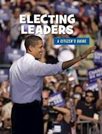 Electing Leaders (21st Century Skills Library a Citizens Guide)