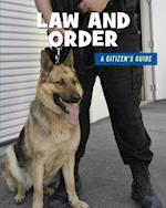 Law and Order (21st Century Skills Library a Citizens Guide)