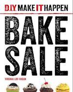 Bake Sale (D I Y Make It Happen)