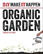 Organic Garden (D I Y Make It Happen)