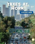 Taxes at Work (21st Century Skills Library a Citizens Guide)