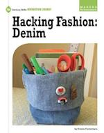 Hacking Fashion (21st Century Skills Innovation Library Makers As Innovators)