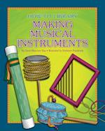 Making Musical Instruments (How-to Library)