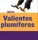 Valientes Plumíferos (Feathered and Fierce) (Adivina Guess What)