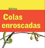 Colas Enroscadas (Twisty Tails) (Adivina Guess What)