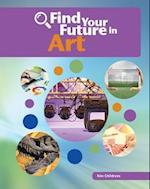 Find Your Future in Art (Bright Futures Press Find Your Future in Steam)