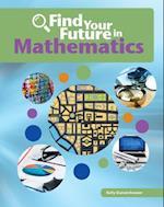 Find Your Future in Mathematics (Bright Futures Press Find Your Future in Steam)