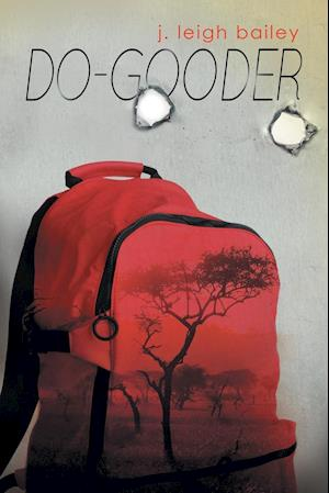 Do-Gooder af J. Leigh Bailey