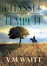 Chasser La Tempete
