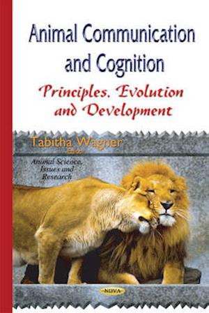 Animal Communication and Cognition af Tabitha Wagner
