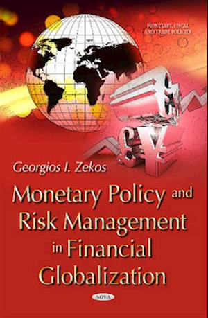 Monetary Policy and Risk Management in Financial Globalization af Georgios I. Zekos