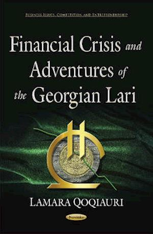 Bog, hardback Financial Crisis & Adventures of the Georgian Lari af Lamara Qoqiauri