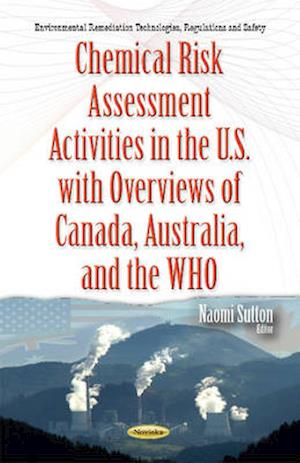 Bog, hardback Chemical Risk Assessment Activities in the U.S. with Overviews of Canada, Australia & the Who af Naomi Sutton