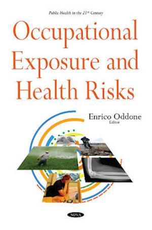 Bog, hardback Occupational Exposure & Health Risks af Enrico Oddone