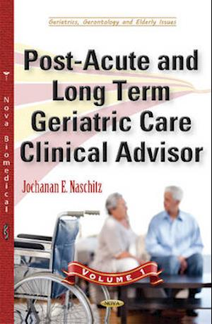 Bog, hardback Post-Acute & Long Term Geriatric Care Clinical Advisor af Jochanan E. Naschitz