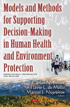 Bog, hardback Models & Methods for Supporting Decision-Making in Human Health & Environment Protection af Carlos N. Bouza