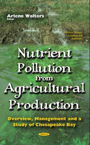 Bog, hardback Nutrient Pollution from Agricultural Production af Arlene Walters
