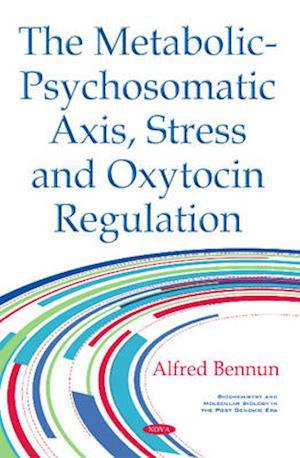 Bog, hardback Metabolic-Psychosomatic Axis, Stress & Oxytocin Regulation af Alfred Bennun