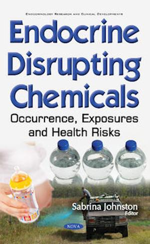 Bog, hardback Endocrine Disrupting Chemicals af Sabrina Johnston