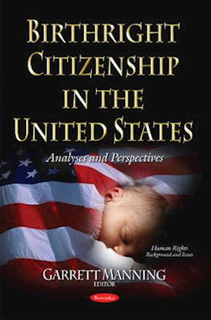 Bog, paperback Birthright Citizenship in the United States af Garrett Manning