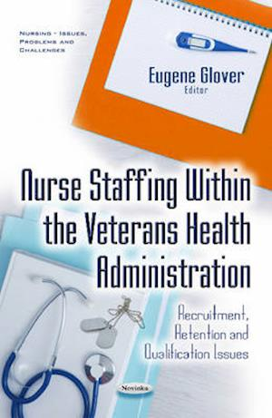 Bog, paperback Nurse Staffing Within the Veterans Health Administration af Eugene Glover