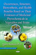 Occurrences, Structure, Biosynthesis, and Health Benefits Based on Their Evidences of Medicinal Phytochemicals in Vegetables and Fruits (Food and Beverage Consumption and Health, nr. 5)