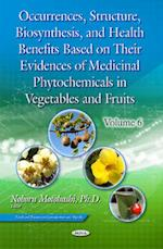 Occurrences, Structure, Biosynthesis, and Health Benefits Based on Their Evidences of Medicinal Phytochemicals in Vegetables and Fruits (nr. 6)