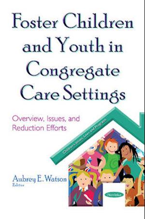 Bog, paperback Foster Children and Youth in Congregate Care Settings af Aubrey E. Watson