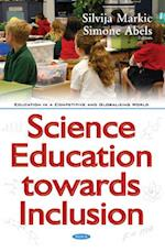 Science Education Towards Inclusion (Education in a Competitive and Globalizing World)