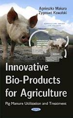 Innovative Bio-Products for Agriculture (Agricultural Issues and Policies)