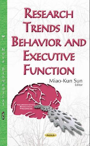 Research Trends in Behavior and Executive Function af Miao-Kun Sun