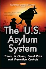 The U.S. Asylum System (Immigration in the 21st Century Political Social and Economic Issues)