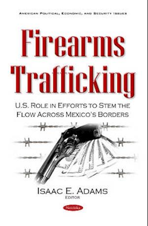 Bog, paperback Firearms Trafficking af Isaac E. Adams