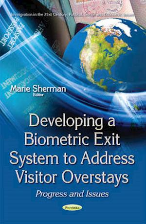 Bog, paperback Developing a Biometric Exit System to Address Visitor Overstays af Marie Sherman