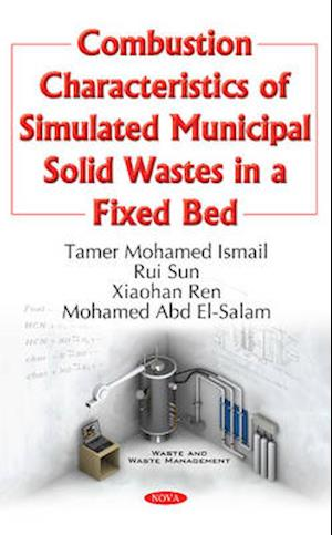 Bog, hardback Combustion Characteristics of Simulated Municipal Solid Wastes in a Fixed Bed af Tamer Mohamed Ismail