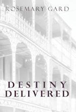 Destiny Delivered af Rosemary Gard