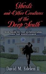 Ghosts and Other Creatures of the Deep South