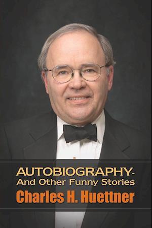 Bog, paperback Autobiography - And Other Funny Stories af Charles H. Huettner