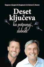 Deset Kljuc Eva Ka Potpunoj Slobodi - Ten Keys to Total Freedom Croatian af Dr Dain Heer, Gary M. Douglas