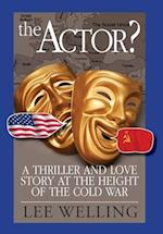 The Actor? a Thriller and Love Story at the Height of the Cold War