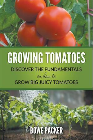 Bog, paperback Growing Tomatoes af Bowe Packer