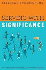 Serving with Significance