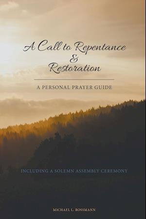 Bog, paperback A Call to Repentance & Restoration af Michael Rossmann
