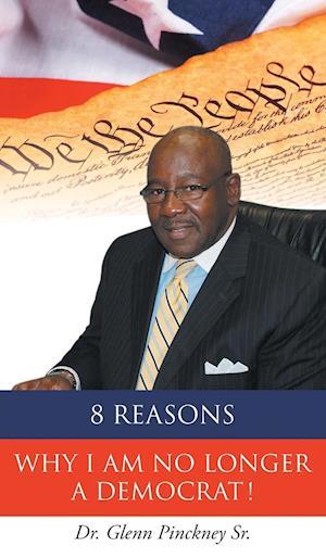 8 Reasons Why I Am No Longer a Democrat! af Dr Glenn Pinckney Sr