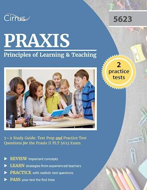 Bog, paperback Praxis Principles of Learning and Teaching 5-9 Study Guide af Cirrus Test Prep, Praxis 5623 Exam Prep Team