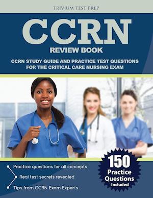 Bog, paperback Ccrn Review Book af Trivium Test Prep, Ccrn Exam Prep Team