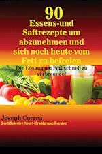 90 Essens- Und Saftrezepte Um Abzunehmen Und Sich Noch Heute Vom Fett Zu Befreien